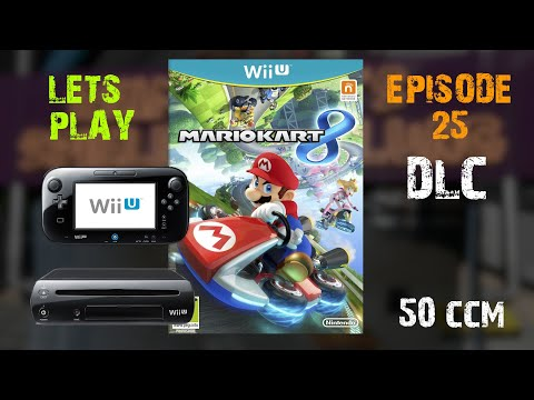 Lets Play Ep. 25 : Mario Kart 8 all 4 DLC Cups 50CCM