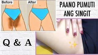 Paano Pumuti ang Singit | Pampaputi ng Singit Q and A
