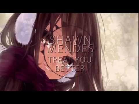 Shawn Mendes - Treat you better (Nightcore) 🎧
