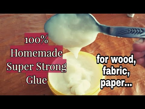 DIY - HOMEMADE SUPER STRONG GLUE / How to make glue for wood,fabric, papers,cardboard etc...