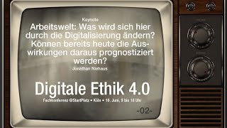 Arbeitswelt: Was wird die Digitalisierung ändern? - 02 #DigitaleEthik40