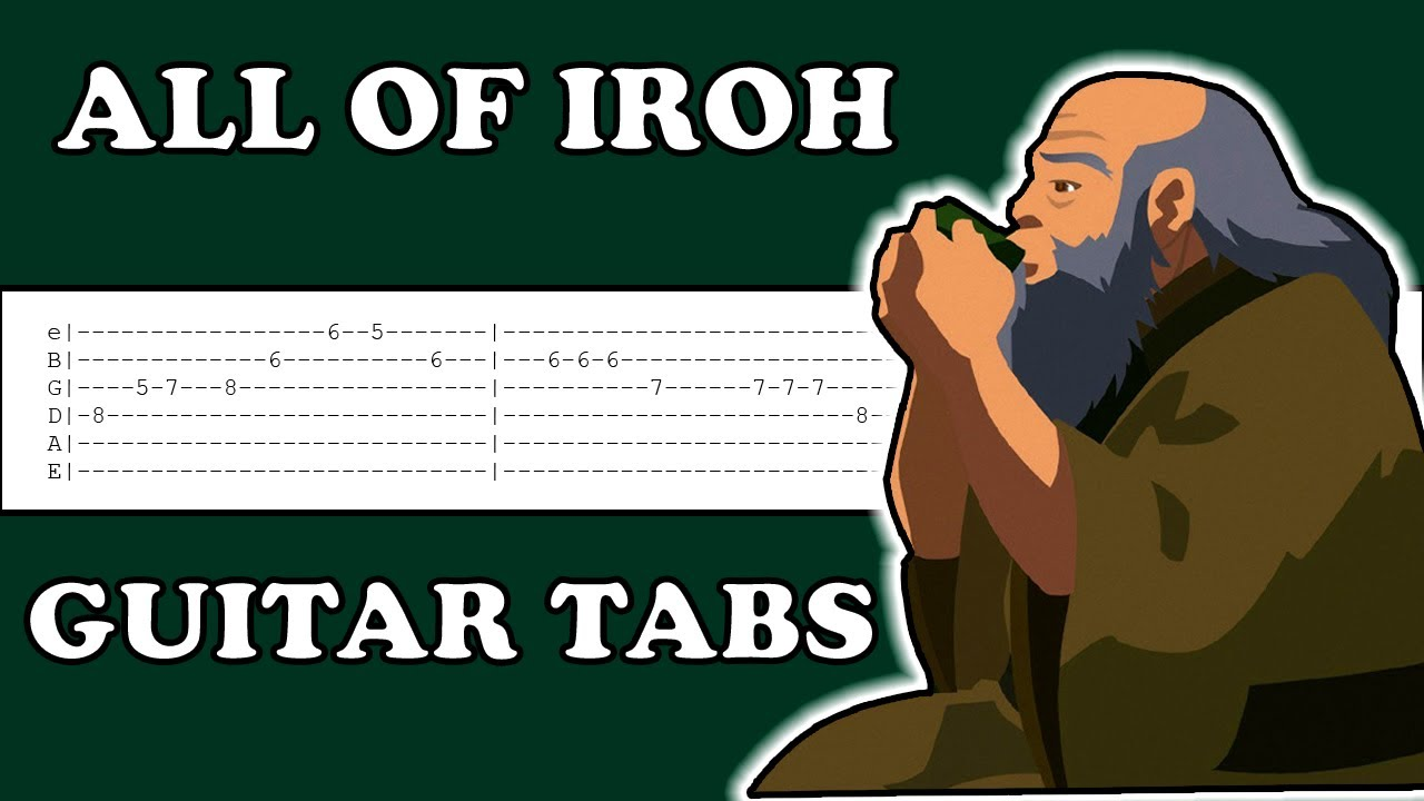 How to play Every Iroh Song on Guitar Tutorial |Tabs |Avatar