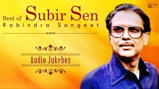 Rabindra Sangeet Love Songs | Best of Subir Sen | Rabindra Sangeet