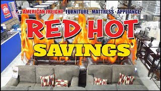 RED HOT SAVINGS   Save Big at American Freight!