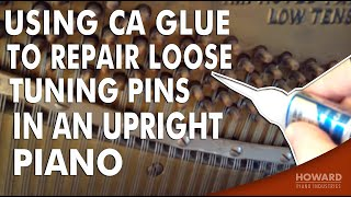 Using CA Glue to Repair Loose Tuning Pins in an Upright Piano
