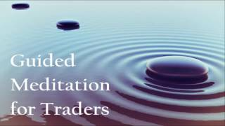 Guided Meditation For Traders