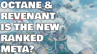 OCTANE AND REVENANT IS THE NEW RANKED META!?