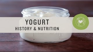 Yogurt: History & Nutrition
