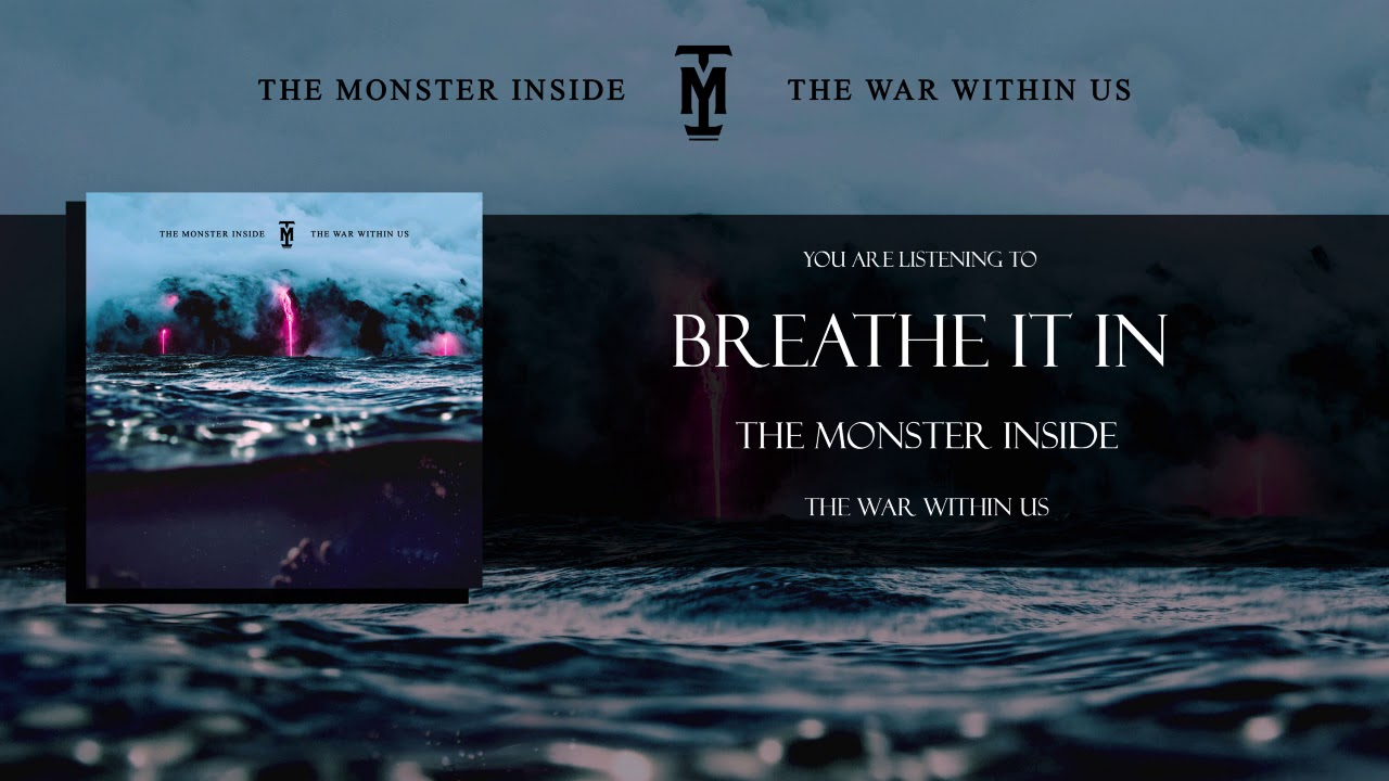 The Monster Inside - Breathe It In - Official Streaming Video