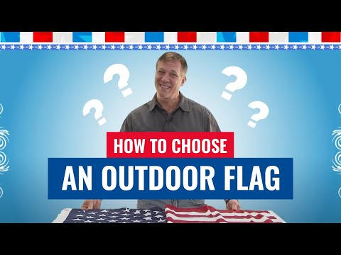How To Choose An Outdoor Flag