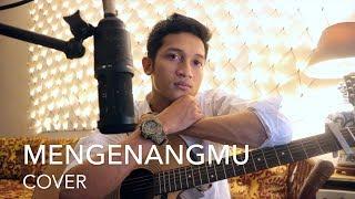 Download MENGENANGMU - KERISPATIH ( ALDHI RAHMAN COVER )