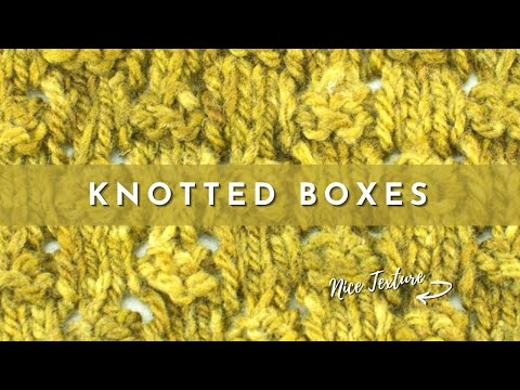 How To Knit The Knotted Boxes Stitch Youtube
