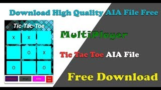 Download High quality Multiplayer Tic Tac Toe Game aia file free   Free .AIA 2018   By Dps Advise