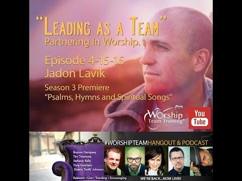 Episode 4-15-15 | #WorshipTeamHangout | Jadon Lavik | Season 3 Premiere