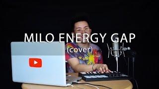 MILO ENERGY GAP (CHAMP MOVES) - Karl Zarate Cover #BeatEnergyGap