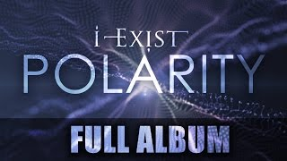 I-Exist - Polarity (FULL ALBUM - 2013)