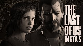 If The Last of Us Was Made in GTA 5! The Last of Us Trailer Recreated in GTA 5