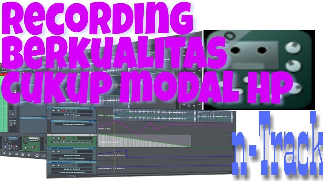 Tutorial Cara Recording Menggunakan N Track Pro Kualitas Terbaik Youtube