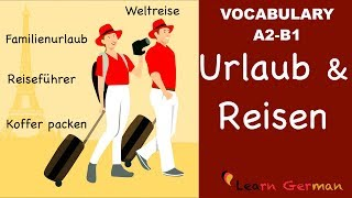 Learn German | German Vocabulary | Urlaub und Reisen | Vacation & Travel | A2 | B1