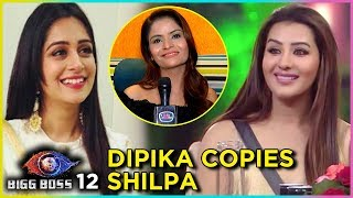 Dipika Kakar Is COPYING Shilpa Shinde | Bigg Boss 12 | Gehana Vasisth Exclusive Interview