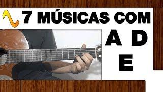 7 músicas fáceis com os acordes A D E no Violão (com batidas)