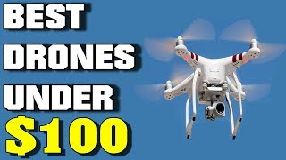 Top 10 BEST DRONES FOR UNDER $100