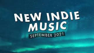 New Indie Music | September 2021 Playlist
