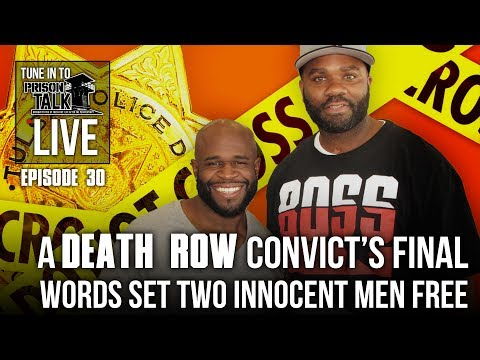 Death Row Inmate's final words set Two INNOCENT Men Free - Prison Talk Live Stream E30