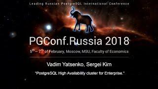 PostgreSQL High Availability cluster for Enterprise | Vadim Yatsenko, Sergei Kim
