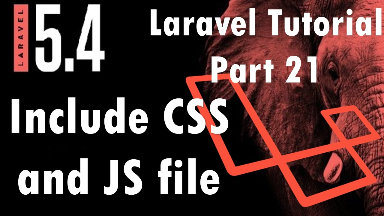 Laravel 5 4 Tutorial | Include CSS and JS file | Part 21 | Bitfumes