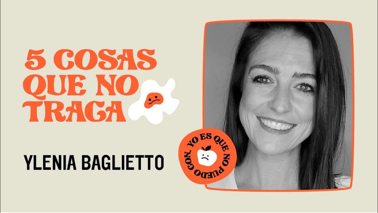 5 cosas que no traga… Ylenia Baglietto