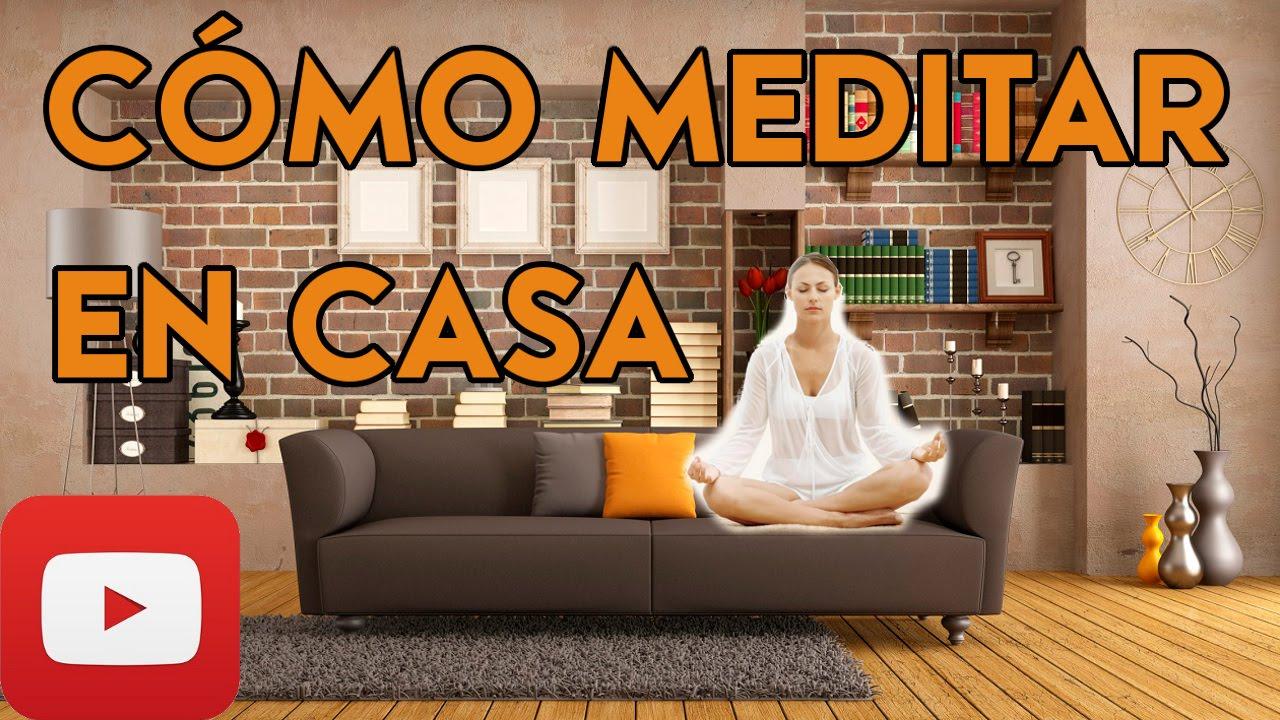 ☕ Cómo Meditar en Casa ☕ Realizar la Meditación en el Hogar ...