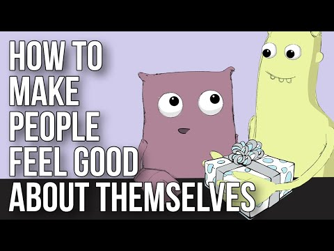 How to Make People Feel Good About Themselves