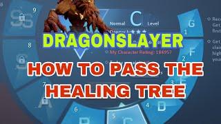 [DRAGON RAJA] HOW TO PASS THE HEALING TREE (DRAGONSLAYER)