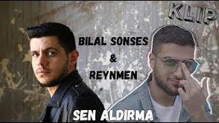 Bilal Sonses & Reynmen - Sen Aldırma (Official ) Resimi