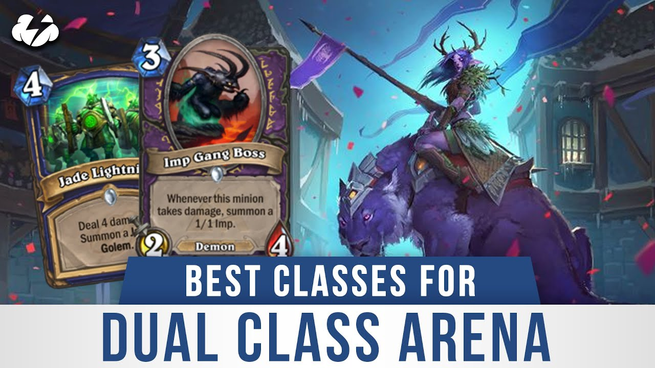 Dual Class Arena Guide Best Hero Combinations Card Tier List And More Metabomb