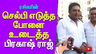Prakash Raj broke a fan's Mobile with anger – Who just wanted a selfie photo | Chennai Airport