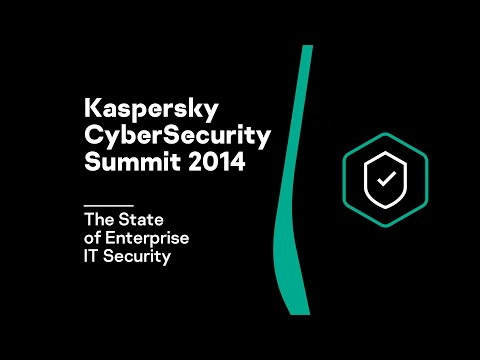 Kaspersky CyberSecurity Summit 2014 Video   The State of Enterprise IT Security