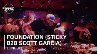 Foundation (Sticky b2b Scott Garcia) Boiler Room London DJ Set