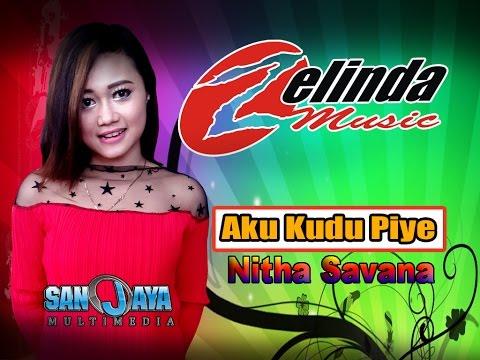 Aku Kudu Piye Cover By Nitha Savana OM ZELINDA live Celep