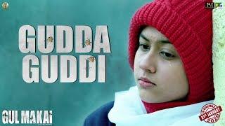Gul Makai: Gudda Guddi Song | Azmat Husain