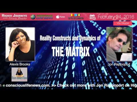 Jon Rappoport  Reality Constructs and Dynamics of the Matrix