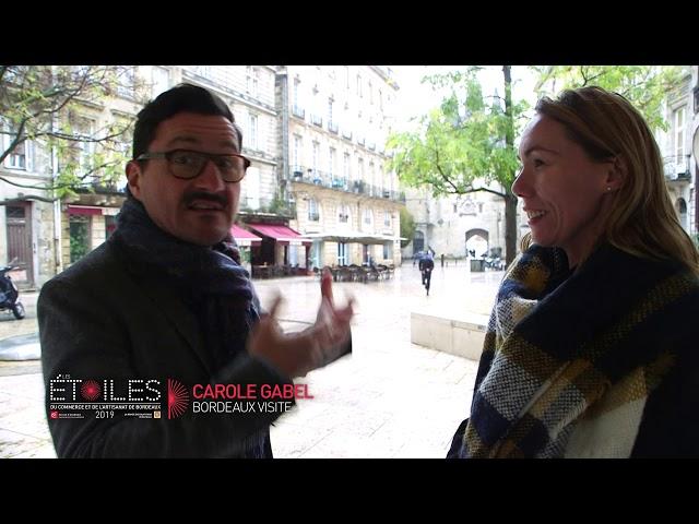 BORDEAUX VISITE - Les Etoiles du commerce et de l'artisanat de Bordeaux 2019