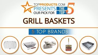 Best Grill Basket Reviews 2017 – How to Choose the Best Grill Basket