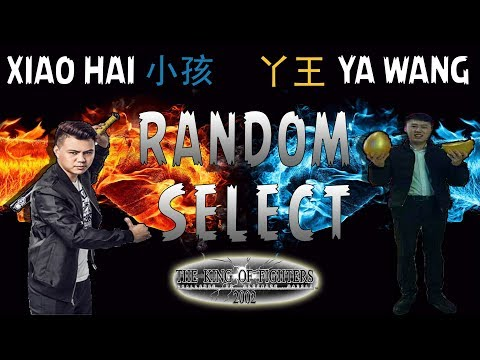 KOF 2002 // Xiao Hai 小孩 vs Ya Wang Jessy ` 丫王 // RANDOM SELECT // FT 10 // 24/02/2018