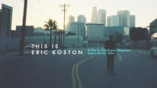 This Is Eric Koston
