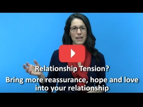 Relationship Tension? Bring more enjoyment, hope, and love to your relationship