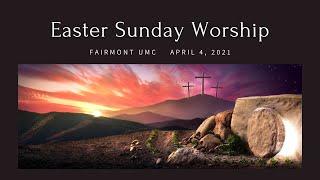 Easter Worship April 4, 2021 Fairmont UMC