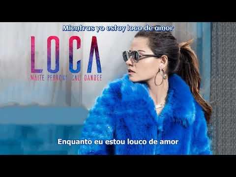 Maite Perroni (Ft. Callie y El Dandee) - Loca (Tradução PT-BR)