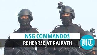Watch: NSG 'black cat' commandos rehearse for Republic Day 2021 parade